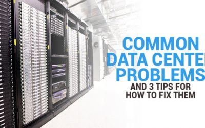 Common Data Center Problems and 3 Tips for How to Fix Them