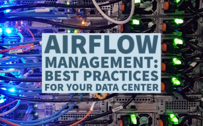 Airflow Management: Best Practices for Your Data Center