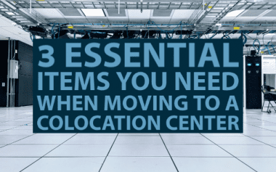 3 Essential Items You Need When Moving to a Colocation Center