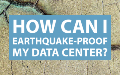 How Can I Earthquake-Proof My Data Center?